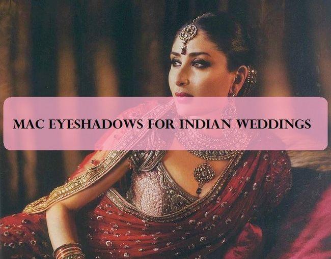10 Meilleur mac pour eyeshadows maquillage de mariée indienne