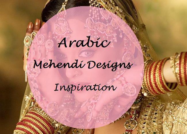 25 Meilleurs designs de mehndi arabe: les mains pleines et pieds