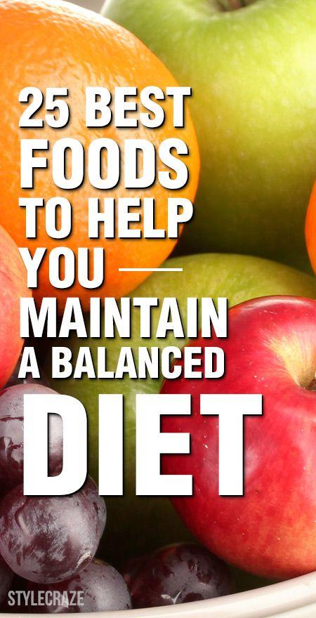 25 Les meilleurs aliments pour vous aider à maintenir une alimentation équilibrée