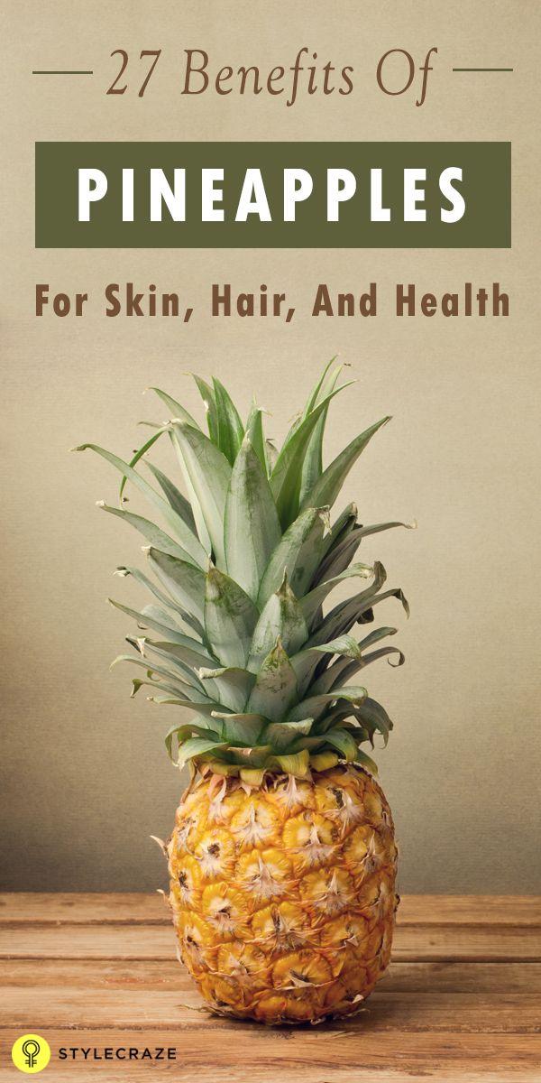 27 Avantages importants de l`ananas (Ananas) pour la peau, les cheveux et la santé