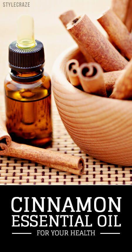 40 Avantages étonnants et les utilisations de l`huile essentielle de cannelle