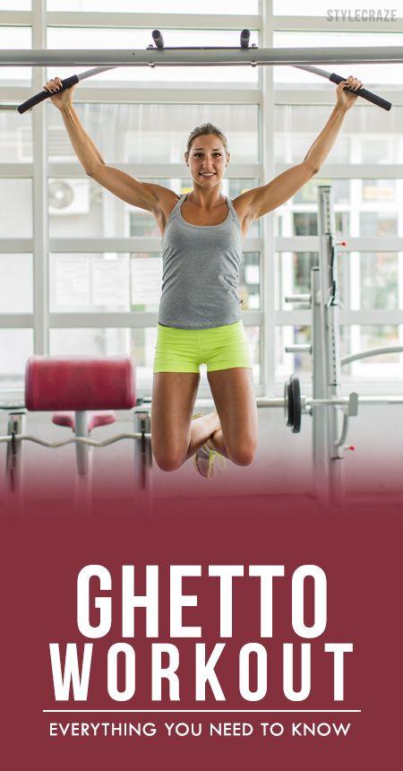 Ghetto workout- tout ce que vous devez savoir