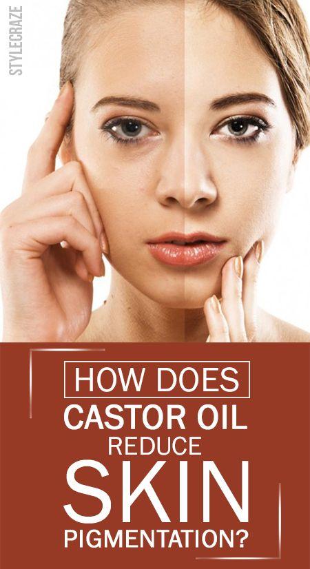 Comment l`huile de ricin réduire la pigmentation de la peau?