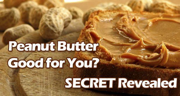 Le beurre d`arachide bon pour vous? - secret révélé